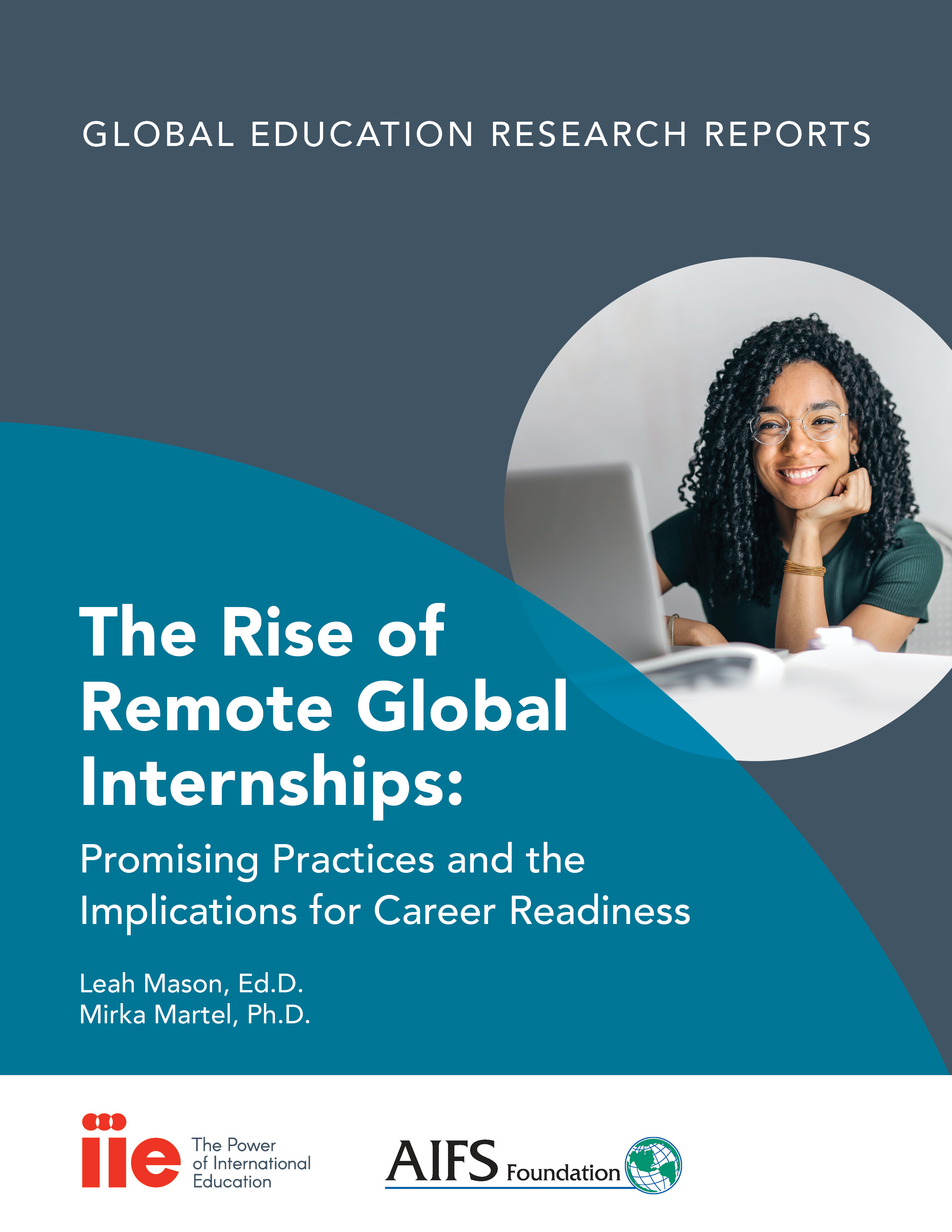 "Cover of IIE-AIFS Report: ""The Rise of Remote Global Internships Promising Practices and the Implications for Career Readiness""."