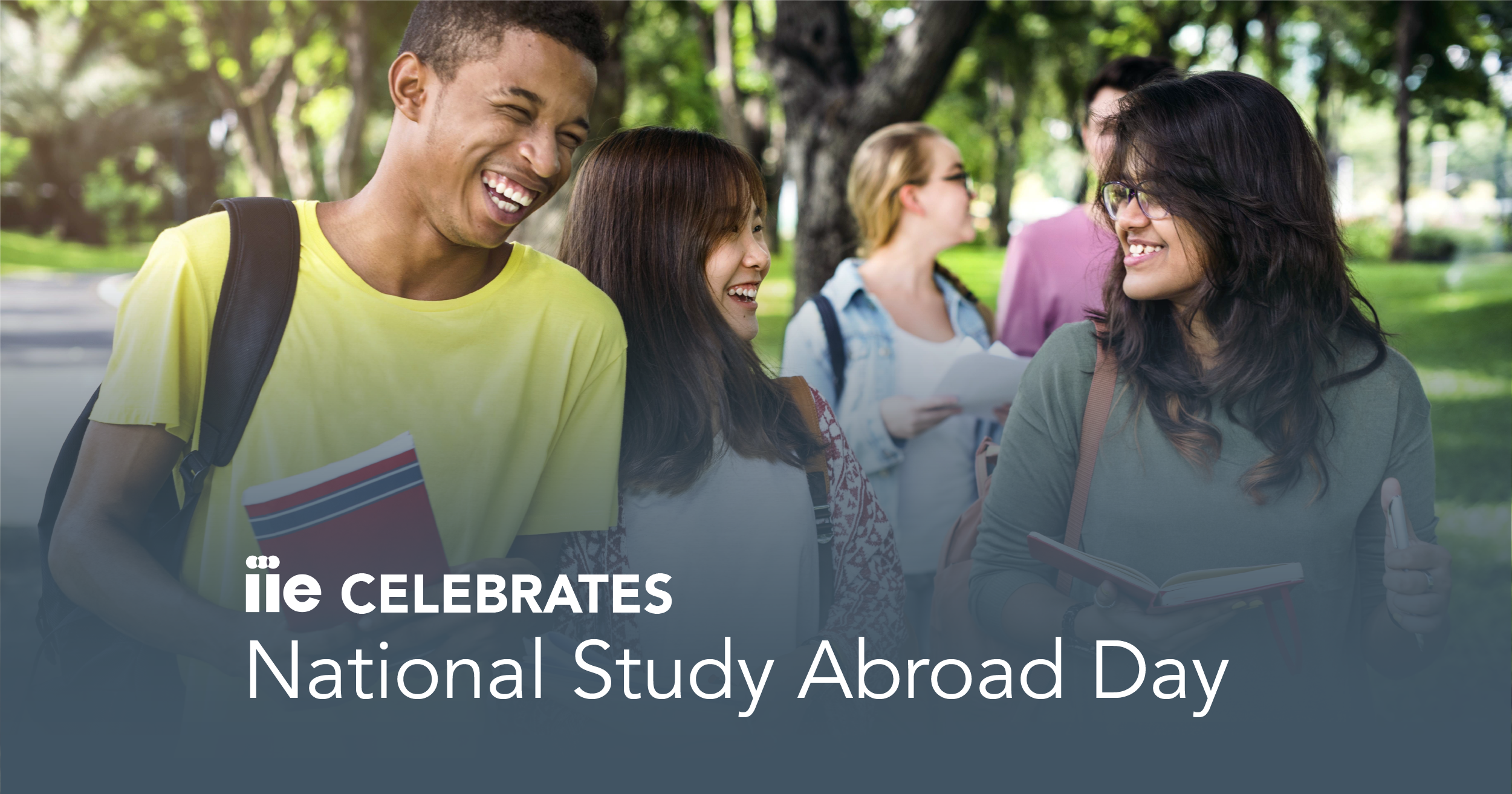 "Picture of students walking and laughing with writing at bottom of photo saying ""IIE Celebrates National Study Abroad Day."""